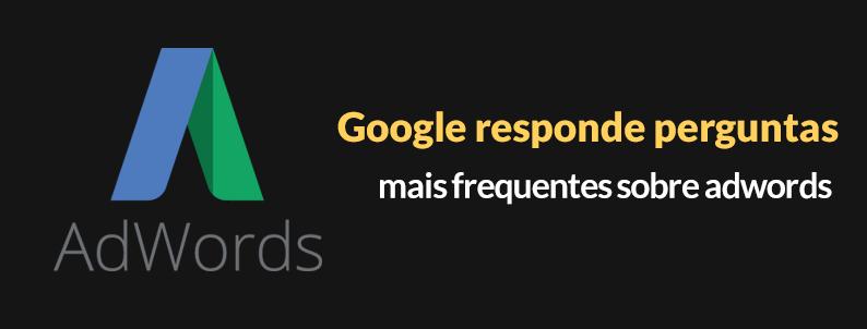Google responde perguntas mais frequentes sobre o AdWords