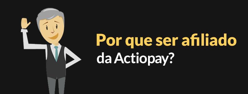 Por que ser afiliado da Actionpay?