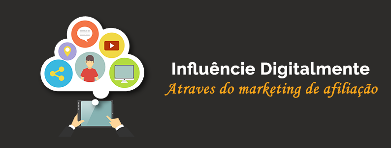INFLUENCIE DIGITALMENTE ATRAVÉS DO MARKETING DE AFILIAÇÃO.