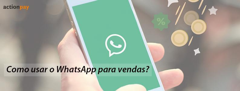 Como Usar o Whatsapp para Vendas?