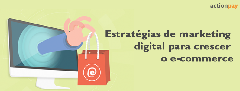 Estratégias de marketing digital para crescer o e-commerce